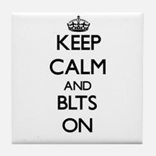 Keep Calm and Blts ON Tile Coaster
