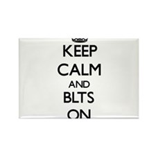 Keep Calm and Blts ON Magnets