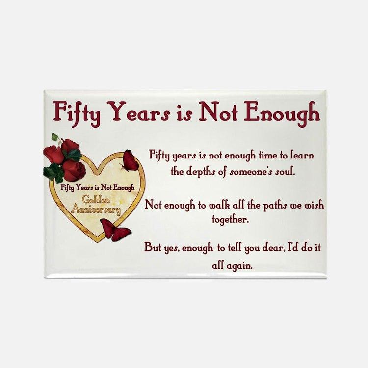 Golden Anniversary - Not Enough Rectangle Magnet