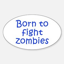 Born to fight zombies-Kri blue 300 Decal