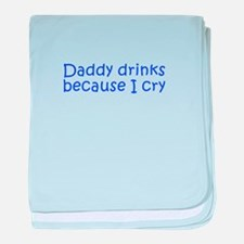 Daddy drinks because I cry-Kri blue 350 baby blank