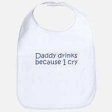 Daddy drinks because I cry-Kri blue 350 Bib