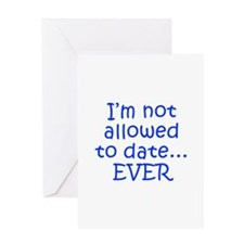I m not allowed to date EVER-Kri blue 300 Greeting