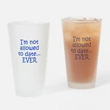 I m not allowed to date EVER-Kri blue 300 Drinking
