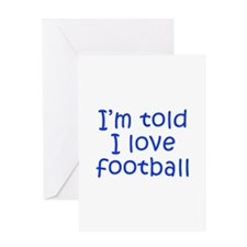 I m told I love football-Kri blue 300 Greeting Car