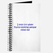 I only cry when funny looking people hold me-kri b