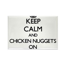 Keep Calm and Chicken Nuggets ON Magnets