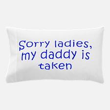Sorry ladies my daddy is taken-Kri blue 300 Pillow
