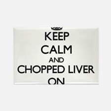 Keep Calm and Chopped Liver ON Magnets