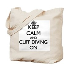 Keep Calm and Cliff Diving ON Tote Bag