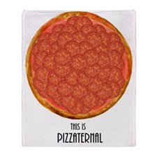 This Is Pizzaternal. Throw Blanket