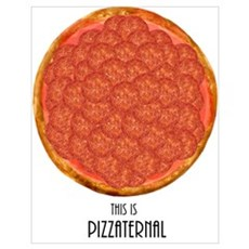 This Is Pizzaternal. Poster