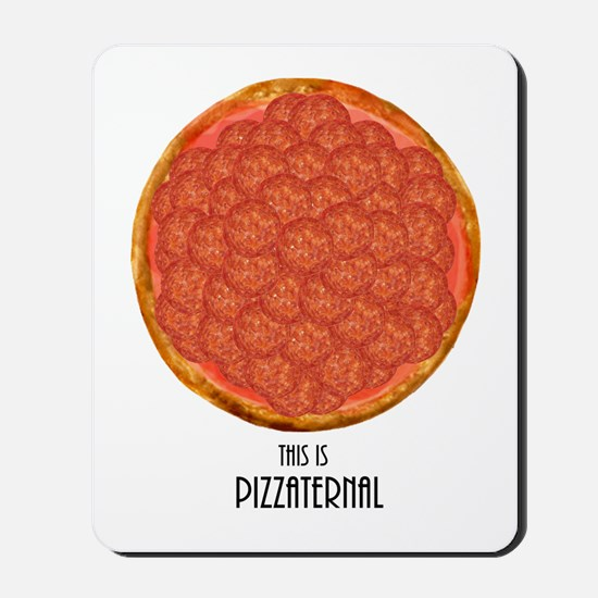 This Is Pizzaternal. Mousepad