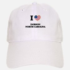I love Dobson North Carolina Baseball Baseball Cap