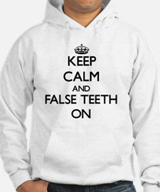 Keep Calm and False Teeth ON Hoodie
