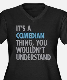 Comedian Thing Plus Size T-Shirt