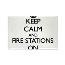 Keep Calm and Fire Stations ON Magnets