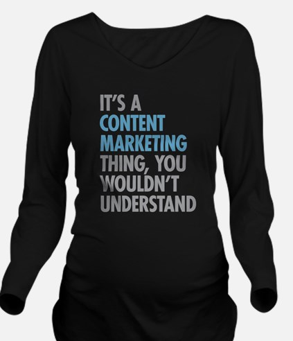 Content Marketing Th Long Sleeve Maternity T-Shirt