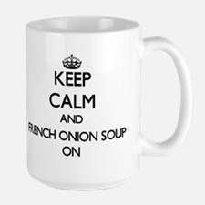 Keep Calm and French Onion Soup ON Mugs