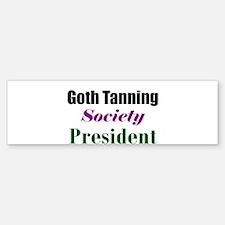 Goth Tanning Society President Bumper Bumper Bumper Sticker