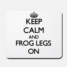 Keep Calm and Frog Legs ON Mousepad