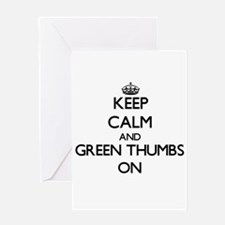Keep Calm and Green Thumbs ON Greeting Cards