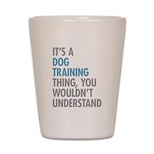 Dog Training Thing Shot Glass