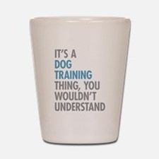 Dog Training Thing Shot Glass