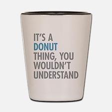 Donut Thing Shot Glass