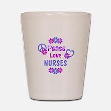 Peace Love Nurses Shot Glass