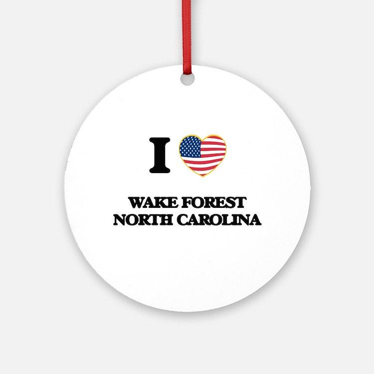 I love Wake Forest North Carolina Ornament (Round)