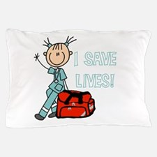 Female EMT I Save Lives Pillow Case