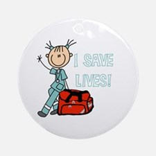 Female EMT I Save Lives Ornament (Round)