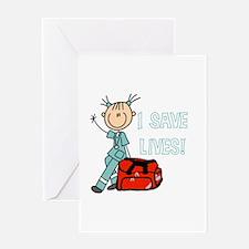 Female EMT I Save Lives Greeting Card