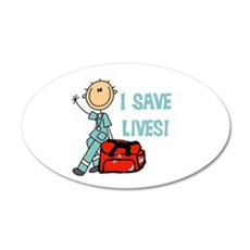 Male EMT I Save Lives 20x12 Oval Wall Decal