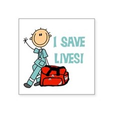 "Male EMT I Save Lives Square Sticker 3"" x 3"""