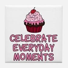 Celebrate Everyday Moments Cupcake Tile Coaster