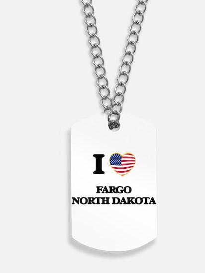 I love Fargo North Dakota Dog Tags
