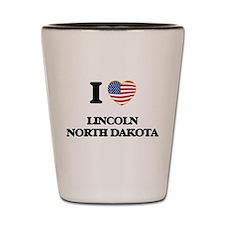 I love Lincoln North Dakota Shot Glass