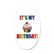 It's My Birthday! Oval Car Magnet