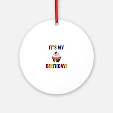 It's My Birthday! Round Ornament