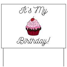 It's My Birthday! Yard Sign