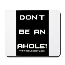 Don't Be An Ahole! Mousepad