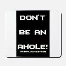 Don't Be An Ahole! Mousepad