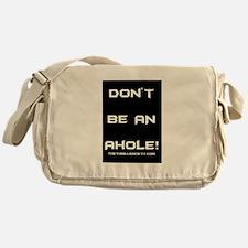 Don't Be An Ahole! Messenger Bag