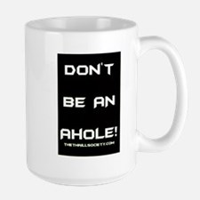 Don't Be An Ahole! Mugs