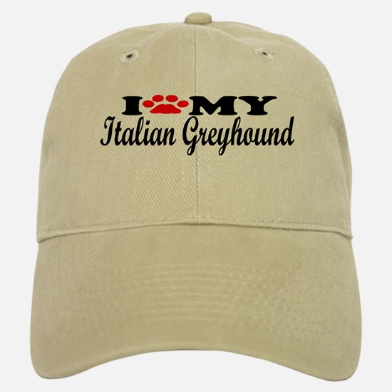 Italian Greyhound - I Love My Baseball Baseball Cap