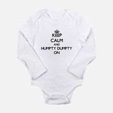 Keep Calm and Humpty Dumpty ON Body Suit