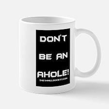 Don't Be An Ahole! Mug Mugs