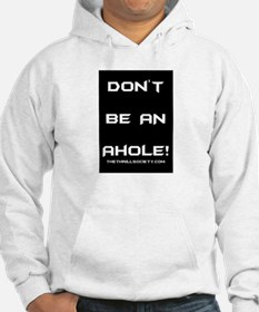 Don't Be An Ahole! Hoodie